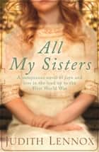 All My Sisters ebook by Judith Lennox
