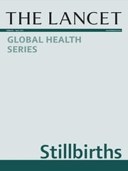 The Lancet: Stillbirths - Global Health Series ebook by The Lancet