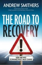 The Road to Recovery ebook by Andrew Smithers