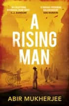 A Rising Man ebook by Abir Mukherjee