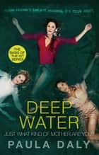 Just What Kind of Mother Are You? - the basis for the TV series DEEP WATER ebook by Paula Daly