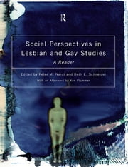 Social Perspectives in Lesbian and Gay Studies - A Reader ebook by Peter M. Nardi,Beth E. Schneider