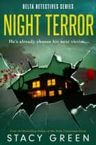 Night Terror (Delta Detectives/Cage Foster #3) - Delta Detectives/Cage Foster #3 ebook by Stacy Green