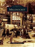 Millinocket ebook by David R. Duplisea