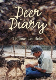 Deer Diary ebook by Thomas Lee Boles