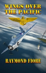 Wings Over The Pacific ebook by Raymond Fiore