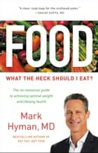 Food - What the Heck Should I Eat? ebook by