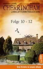 Cherringham Sammelband IV - Folge 10-12 - Landluft kann tödlich sein ebook by Matthew Costello, Neil Richards, Sabine Schilasky