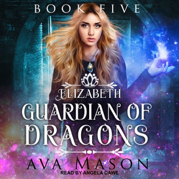 Elizabeth, Guardian of Dragons - A Reverse Harem Paranormal Romance audiobook by Ava Mason