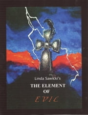 The Element Of Evil ebook by Linda Sawicki