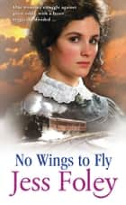 No Wings To Fly ebook by Jess Foley