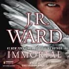 Immortal - A Novel of the Fallen Angels audiobook by J.R. Ward