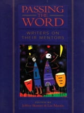 Passing the Word - Writers on Their Mentors ebook by
