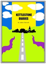 Kettlestone Diaries ebook by Andrew Hawcroft