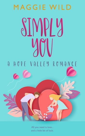 Simply You - A Hope Valley Romance ebook by Maggie Wild