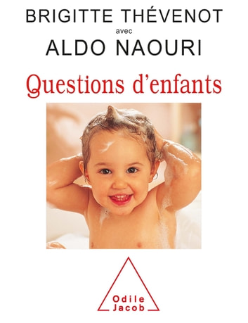 Questions d'enfants eBook by Brigitte Thévenot,Aldo Naouri