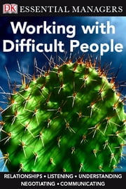 DK Essential Managers: Working with Difficult People ebook by Raphael Lapin