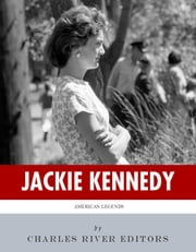 American Legends: The Life of Jackie Kennedy ebook by Charles River Editors