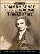 Common Sense, The Rights of Man and Other Essential Writings of ThomasPaine ebook by Thomas Paine,Sidney Hook,Jack Fruchtman, Jr.