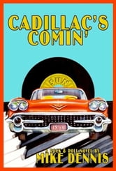 CADILLAC'S COMIN' ebook by Mike Dennis
