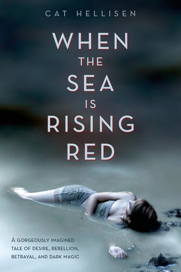 When the Sea is Rising Red ebook by Cat Hellisen