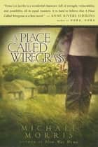 A Place Called Wiregrass ebook by Michael Morris