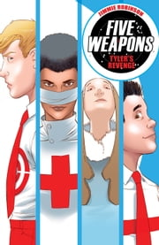 Five Weapons Vol 2: Tyler's Revenge ebook by Jimmie Robinson,Paul Little