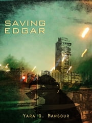 Saving Edgar ebook by Yara G. Mansour