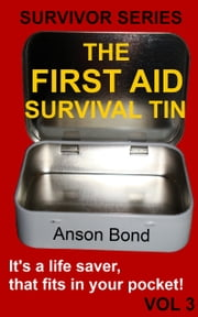 The First Aid Survival Tin ebook by Kobo.Web.Store.Products.Fields.ContributorFieldViewModel