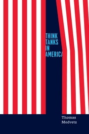 Think Tanks in America ebook by Thomas Medvetz