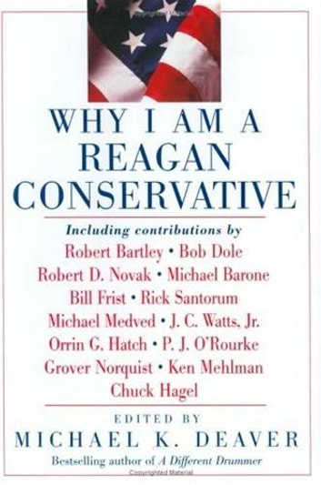 Why I Am a Reagan Conservative ebook by Michael K Deaver