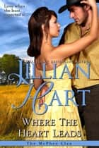 Where the Heart Leads ebook by Jillian Hart