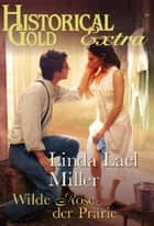 Wilde Rose der Prärie ebook by LINDA LAEL MILLER