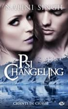 Chants de chasse - Psi-Changeling, T16.5 ebook by Clémentine Curie, Nalini Singh