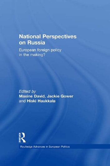 National Perspectives on Russia - European Foreign Policy in the Making? ebook by