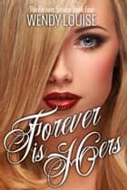 Forever is Hers ebook by Wendy Louise