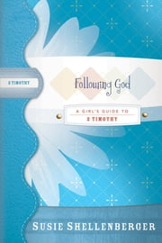 Following God - A Guide to 2 Timothy ebook by Susie Shellenberger