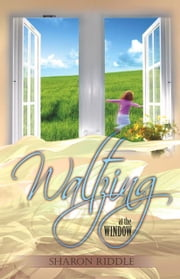 Waltzing at the Window ebook by Riddle, Sharon, Kay