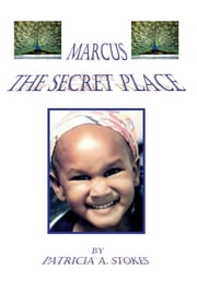 Marcus: The Secret Place ebook by Patricia A. Stokes