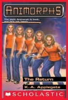 The Return (Animorphs #48) ebook by K. A. Applegate