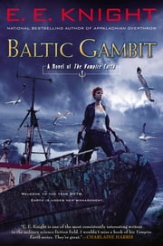 Baltic Gambit - A Novel of the Vampire Earth ebook by E.E. Knight