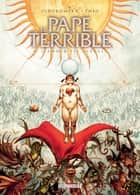 Le Pape terrible T04 - L'Amour est aveugle eBook by Alejandro Jodorowsky, Theo