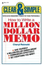 How to Write a Million Dollar Memo ebook by Cheryl Reimold