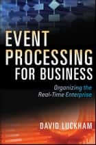 Event Processing for Business ebook by David C. Luckham