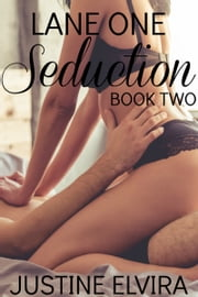 Lane One: Seduction ebook by Justine Elvira