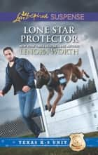 Lone Star Protector ebook by Lenora Worth