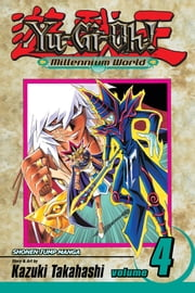 Yu-Gi-Oh!: Millennium World, Vol. 4 - Birth of the Dragon ebook by Kazuki Takahashi,Kazuki Takahashi