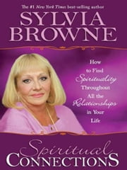 Spiritual Connections ebook by Sylvia Browne