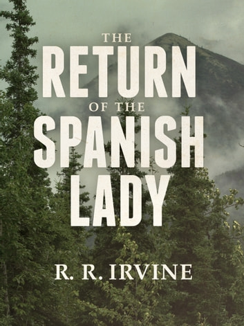The Return of the Spanish Lady ebook by R. R. Irvine