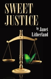 Sweet Justice ebook by Janet Litherland